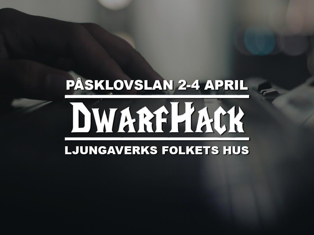 DwarfHack Påsklovslan den 2-4 april i Ljungaverk Folkets Hus.