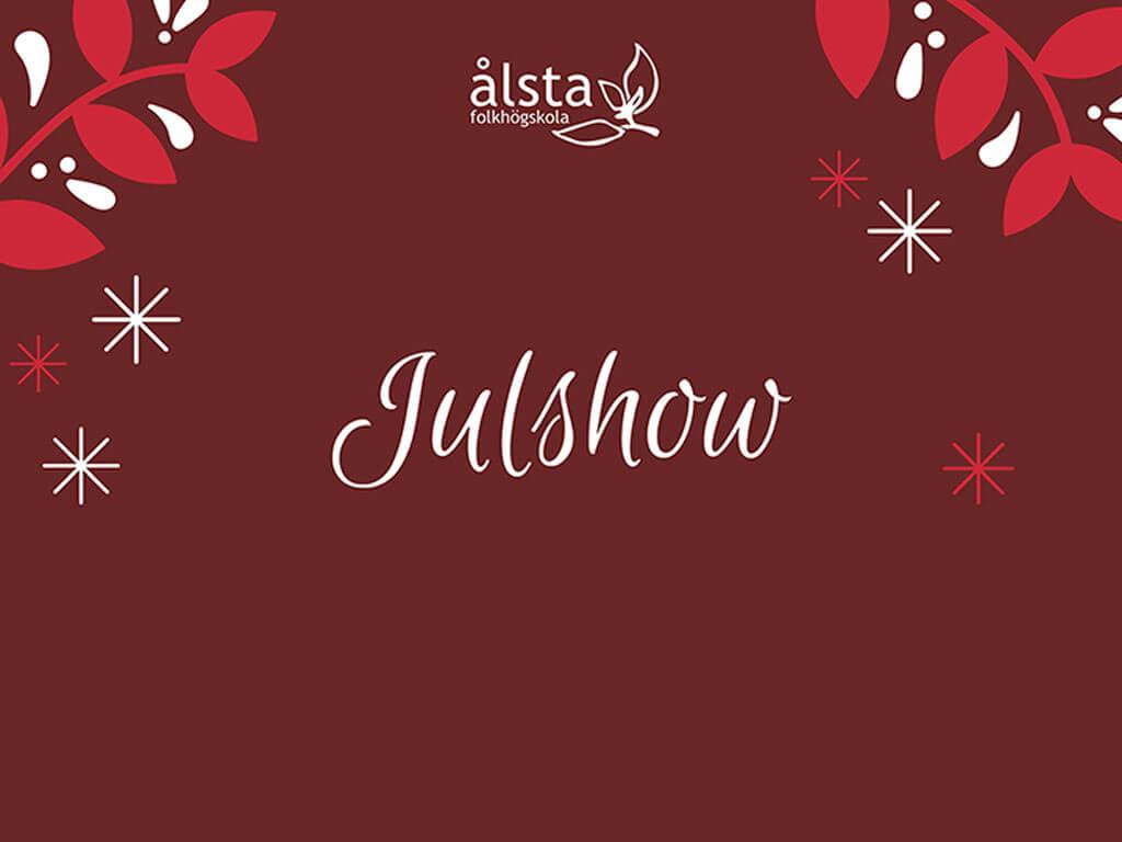 Julshow på Ålsta Folkhögskola.